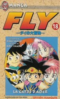 Fly, Tome 18: La Garde D'acier - Riku Sanjo, Koji Inada