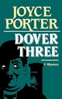 Dover Three: A Mystery - Joyce Porter
