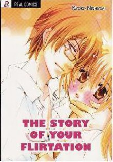 The Story of Your Flirtation - Kyoko Nishiomi