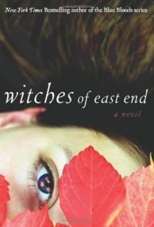 Witches of East End (The Beauchamp Family) - Melissa de la Cruz