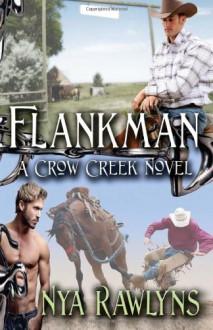 Flankman (A Crow Creek Novel) (Volume 5) - Nya Rawlyns