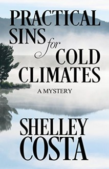 Practical Sins for Cold Climates - Shelly Costa