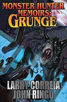 Grunge - Larry Correia,John Ringo