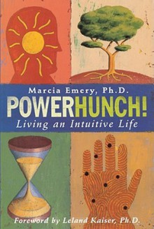 Powerhunch!: Living An Intuitive Life - Marcia Emery
