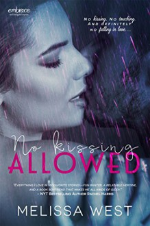 No Kissing Allowed (Entangled Embrace) - Melissa West