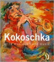Kokoschka and Music - Dominique Radrizzani, Régine Bonnefoit, Ruth Hausler