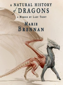 A Natural History of Dragons: A Memoir by Lady Trent - Kate Reading,Marie Brennan