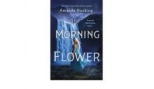 The Morning Flower - Amanda Hocking