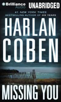 Missing You - Harlan Coben;Inc. Brilliance Audio