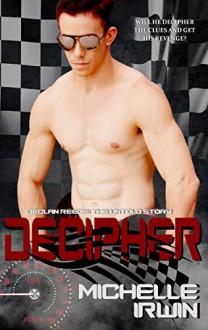 Decipher (Declan Reede: The Untold Story #3) - Michelle Irwin
