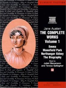 The Works of Jane Austen: Volume One; Mansfield Park/Emma/Northanger Abbey/Jane Austen: A Biography - Jane Austen, Elizabeth Jenkins, Juliet Stevenson