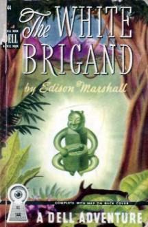 The White Brigand - Edison Marshall