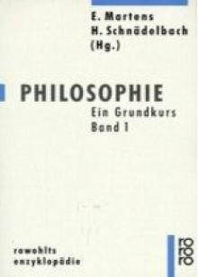 Philosophie. Ein Grundkurs - Ekkehard Martens, Herbert Schnädelbach