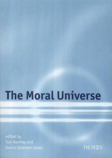 The Moral Universe - Tom Bentley