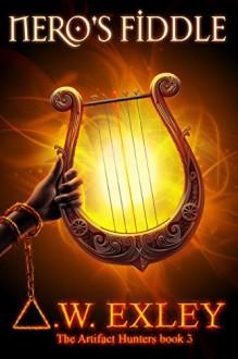 Nero's Fiddle - A.W. Exley