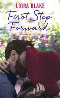 First Step Forward (The Grand Valley Series) - Liora Blake