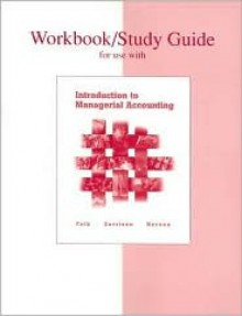 Study Guide and Workbook for Use with Introduction to Managerial Accounting - Jeannie M. Folk, Ray H. Garrison, Eric W. Noreen