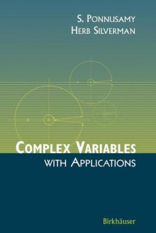 Complex Variables with Applications - S. Ponnusamy, Herb Silverman