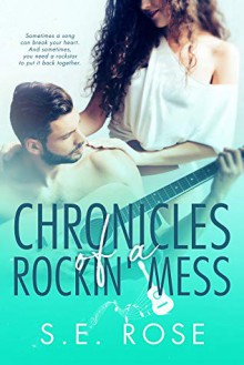 Chronicles of a Rockin' Mess - S.E. Rose
