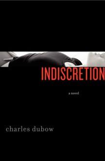 Indiscretion - Charles Dubow
