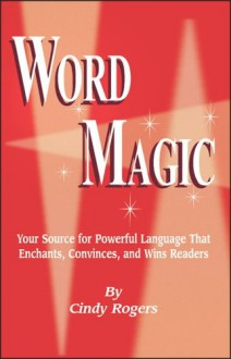 Word Magic for Writers - Cindy Rogers