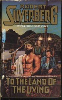 Land of the Living - Robert Silverberg