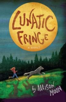 Lunatic Fringe - Allison Moon