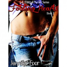Folding Hearts (Mitchell Family, #2) - Jennifer Foor