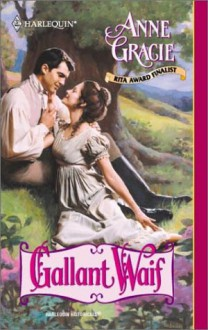Gallant Waif (Harlequin Historical, #557) - Anne Gracie