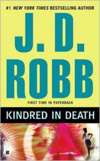 Kindred in Death (In Death, #29) - J.D. Robb