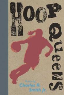 Hoop Queens - Charles R. Smith Jr.
