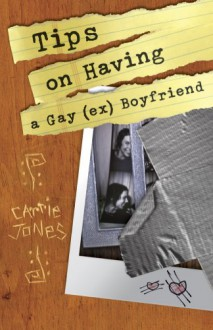 Tips on Having a Gay (Ex) Boyfriend - Carrie Jones