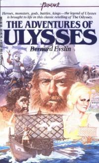 The Adventures Of Ulysses - Bernard Evslin