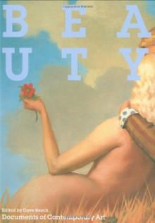 Beauty (Whitechapel: Documents of Contemporary Art) - Dave Beech