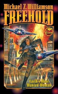 Freehold - Michael Z. Williamson