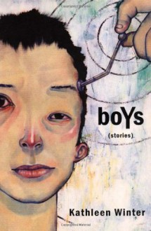 boYs - Kathleen Winter
