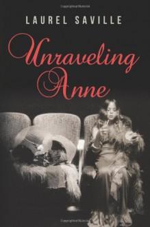 Unraveling Anne - Laurel Saville