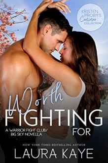 Worth Fighting For (Warrior Fight Club #2.5) - Laura Kaye