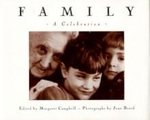 Family: A Celebration - Margaret Campbell, Margaret F. Campbell