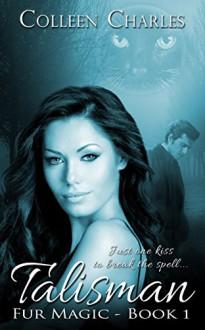 Talisman (Fur Magic Book 1) - Colleen Charles