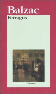 Ferragus - Honoré de Balzac,B. Besi Ellena