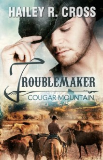 Cougar Mountain Troublemaker - Hailey R. Cross