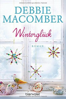 Winterglück: Roman (ROSE HARBOR-REIHE, Band 1) - Nina Bader, Debbie Macomber