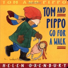 Tom and Pippo Go for a Walk (Tom and Pippo) - Helen Oxenbury, Helen Oxenbury