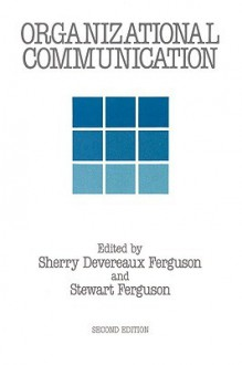 Organizational Communication - Sherry Devereaux Ferguson, Stewart Ferguson