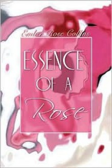 Essence of a Rose - Ember Collins