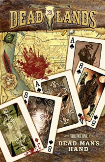 Deadlands: Dead Man's Hand - David Gallaher, Jeff Mariotte, Jimmy Palmiotti