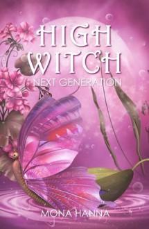 High Witch Next Generation - Mona Hanna