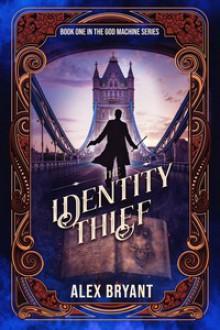 The Identity Thief - Alex Bryant