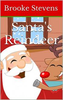 Santa's Reindeer - Brooke Stevens